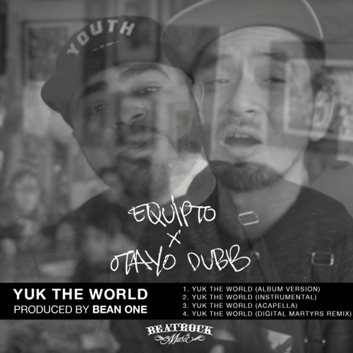 "Equipto & Otayo Dubb ""Yuk the World"" Maxi-Single"