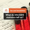 Sex and Sensibilities: What do HIV/AIDS statistics tell us?