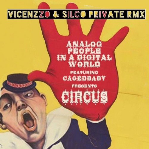 "Analog People In a Digital World ""Circus"" (Vicenzzo & Silco Private Rmx) PROMO USE ONLY!!!"