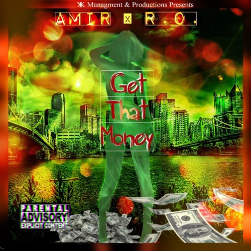 AMIR FT R.O- GET THAT MONEY