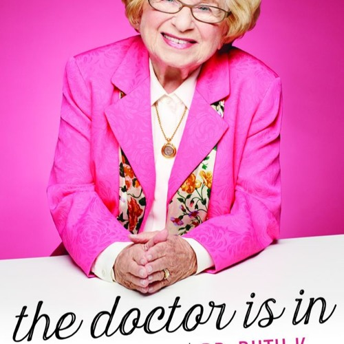THE DOCTOR IS IN By Dr. Ruth K. Westheimer, Pierre A. Lehu, Read By Laural Merlington