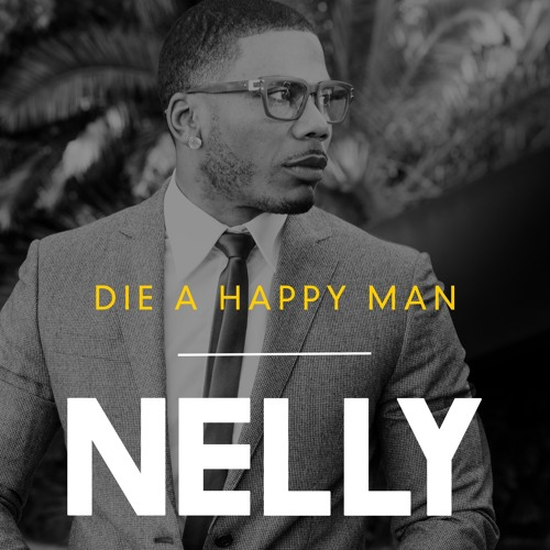 Nelly – Die A Happy Man