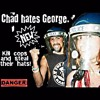 Chad Hates George. - Not At All.