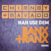 Chimney X Mavado - Nah Use Dem (Banx & Ranx Official Remix) Raw