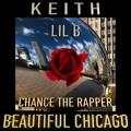 Lil B x Chance The Rapper Beautiful Chicago (Ft. K E I T H) Artwork