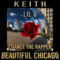 Lil B x Chance The Rapper - Beautiful Chicago (Ft. K E I T H)