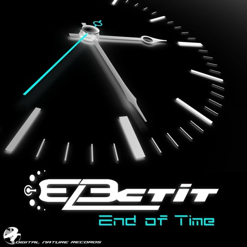 Preview - Electit - End Of Time - Ep -digital Nature Records - Out NOW !!