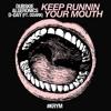 Dubskie X Algeronics X D-Day - Keep Runnin' Your Mouth Ft. DDark (KRYM)