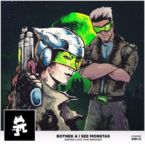 Botnek & I See Monstas - Deeper Love (DOTH Remix)