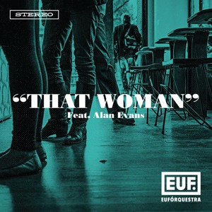 """That Woman"" feat. Alan Evans"