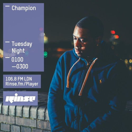 Download Rinse FM Podcast - Champion - 2nd February 2016