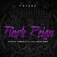 Future - In Abundance (Prod By Metro Boomin)
