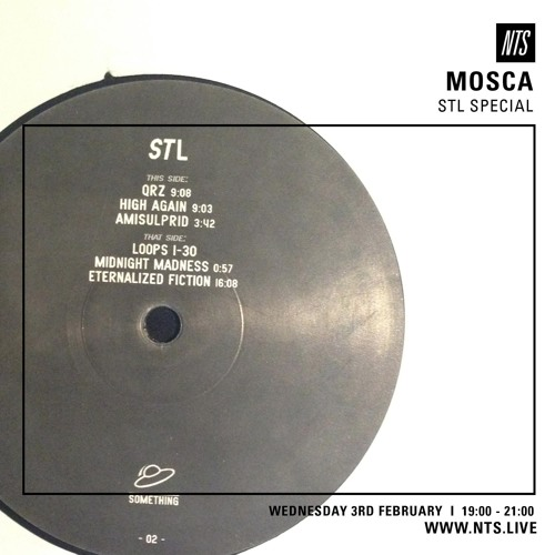 Mosca NTS Show: 3rd February 2016 (STL Special)