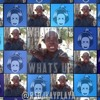 What It Is Whats Up (Vine Remix)