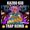 Kazoo Kid (Extended Trap Remix)