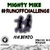 MightyMike- #RunOffChallenge