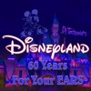 DISNEYLAND -  60 Years For Your EARS [FREE Download]