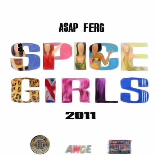 A$ap Ferg Spice Girls