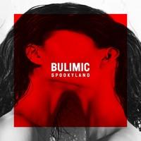 Spookyland - Bulimic