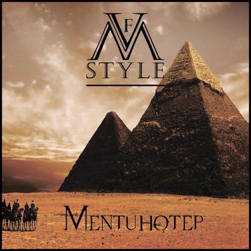 V.F.M.style - Mentuhotep