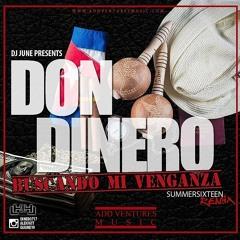 Don Dinero - Summer Sixteen (spanish remix)Buscando Mi Venganza