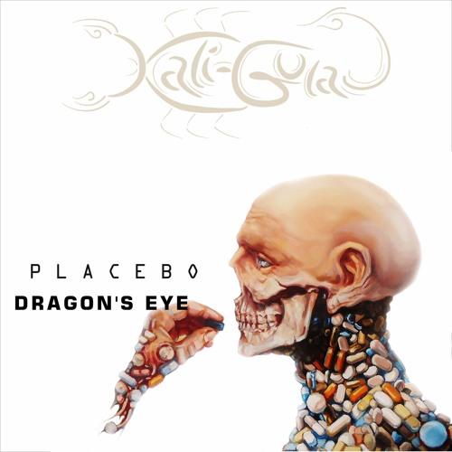 Kala-Gula - DRAGON'S EYE - Placebo