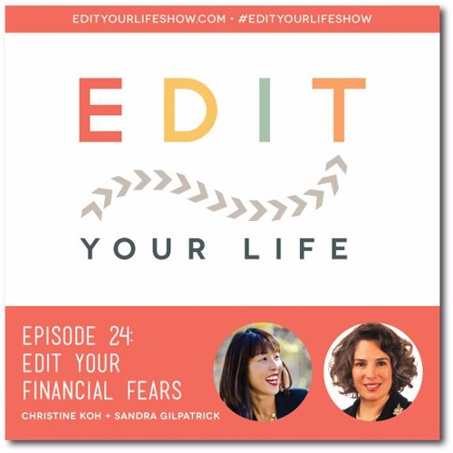 Episode 24: Edit Your Financial Fears
