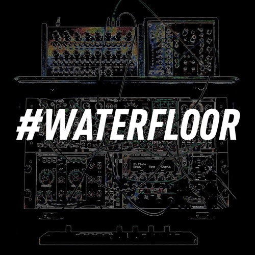 WATERFLOOR || LIVESET @Watergate