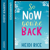 So Now You're Back, By Heidi Rice, Read by Lucy Price-Lewis