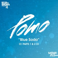 Pomo - Blue Soda (Part 2)