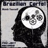 Brazilian Cartel - Watch Yourself(Brazilian Cartel Groovy Edit)(Out Now @ Pro - Ject Records)