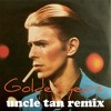 David Bowie - Golden Years (Uncle Tan Remix)