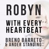 Robyn - With Every Heartbeat (Breno Barreto & Ander Standing Mix) 2008