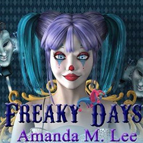 FREAKY DAYS: A MYSTIC CARAVAN MYSTERY, BOOK 1 by Amanda M. Lee (Read by Caitlin Kelly)