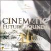 Cinematic Future Sounds III