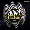 Unmute Future Chillout Vol 3