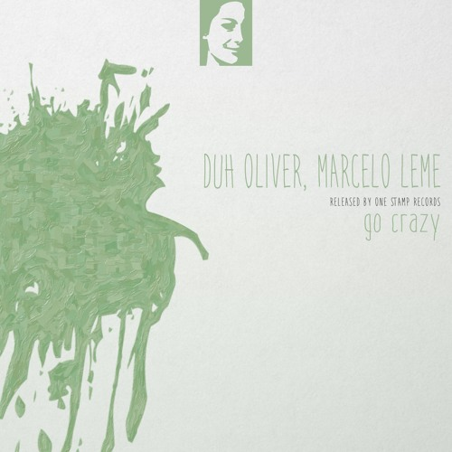 Duh Oliver, Marcelo Leme - Go Crazy (Original Mix)