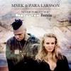 MNEK Ft. Zara Larsson - Never Forget You (TuszU Remix)