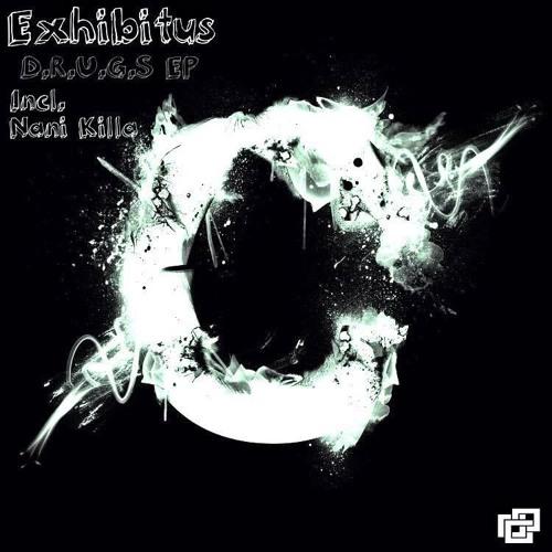Exhibitus  - D.R.U.G.S (Nani Killa Remix)