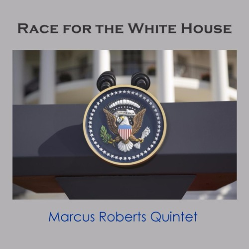 Marcus Roberts - Making America Great Again (All By Myself)