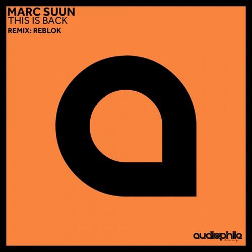 Marc Suun - This Is Back (Reblok Teasing Remix)