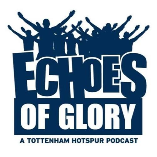 Echoes Of Glory S5E23 - I reckon Son likes Fish - A Tottenham Hotspur Podcast