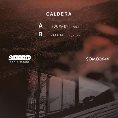 "SOMO004V: Caldera - Journey/Valuable 7"" previews [vinyl out now!!]"
