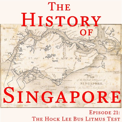 Episode 21: The Hock Lee Bus Litmus Test