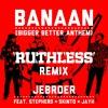 Jebroer - Banaan (RUTHLESS REMIX)- Stepherd, Skinto, Jayh