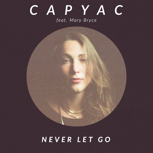 Never Let Go (feat. Mary Bryce)
