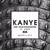 Kanye Ft. Siren (Merrill Mix) - The Chainsmokers