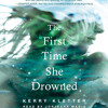 The First Time She Drowned by Kerry Kletter, read by Jorjeana Marie
