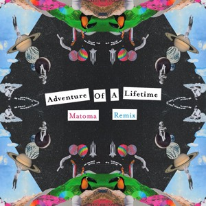 Coldplay - Adventure Of A Lifetime (Matoma Remix) Mp3