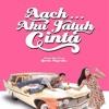 Aach Aku Jatuh Cinta - (Dari Mana Datangnya Asmara)